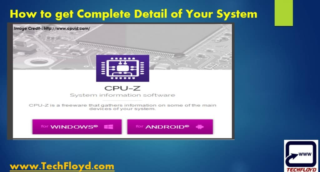 How to get Complete Detail of Your System