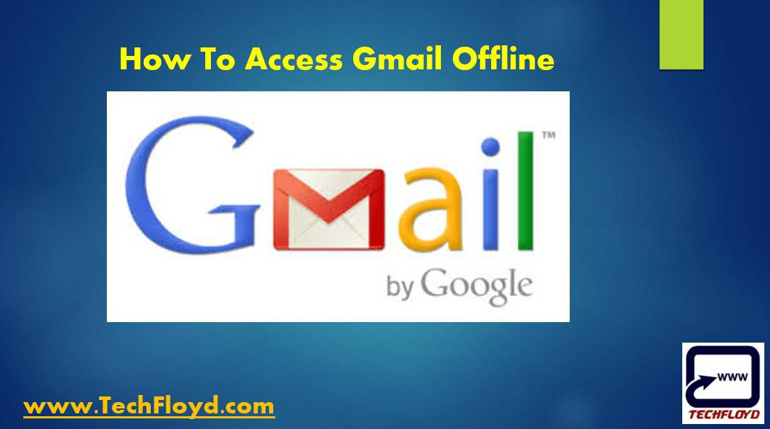 How to Access your Gmail Account Without Internet Connection