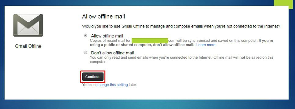 After you Installed Gmail Offline Allow Gmail offline