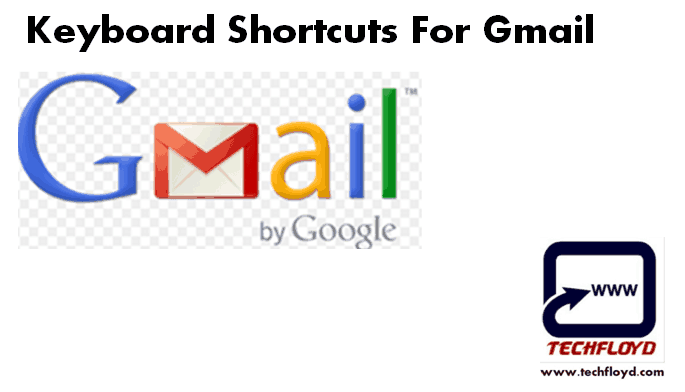 Use Gmail keyboard Shortcuts to Save Your Time