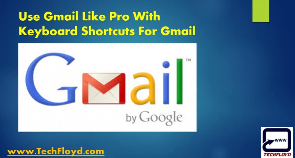 Use Gmail Like Pro With Keyboard Shortcuts For Gmail