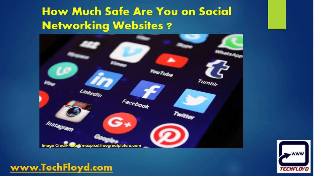 How Much Safe Are You on Social Networking Websites?