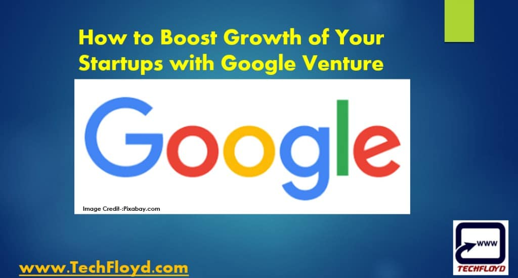 How to Boost your Startups Growth with Google Venture_008