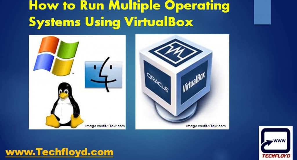 How to Run Multiple Operating Systems Using VirtualBox