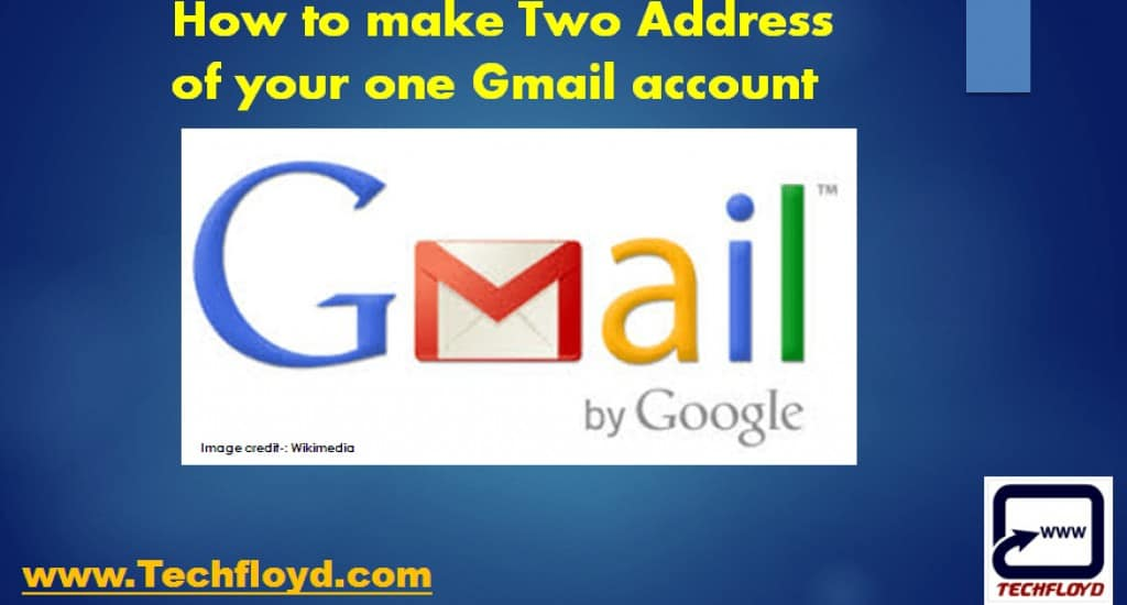 How to make Two Address of your one Gmail account