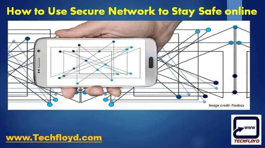 How to Use Secure Network to Stay Safe online_01