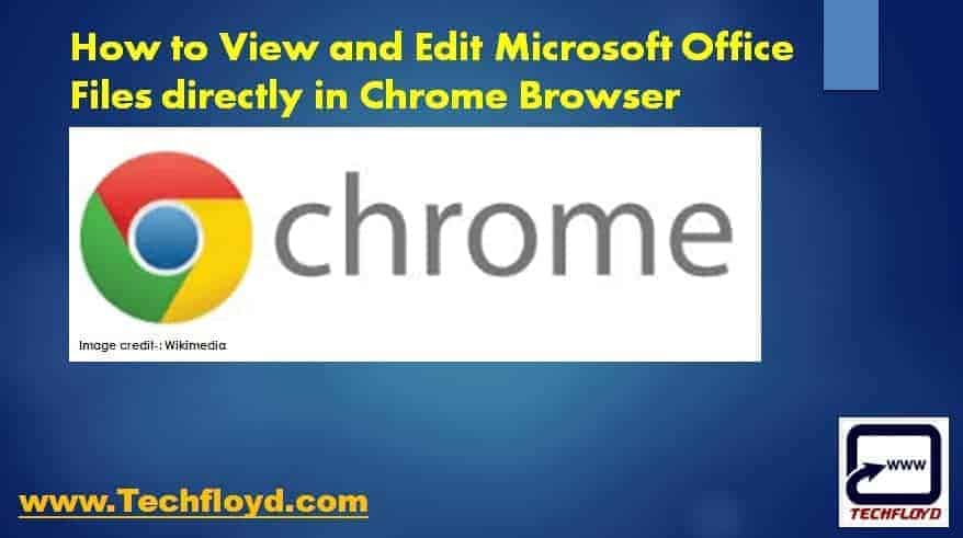 How to View and Edit Microsoft Office Files Directly in Chrome Browser