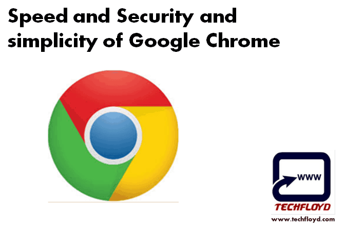 Facts You Never Knew About Speed, Security And Simplicity Of Google Chrome