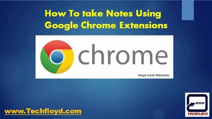 How To take Notes Using Google Chrome Extensions