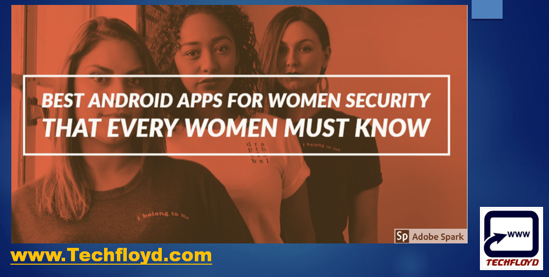 Best Android Apps for Women security That Every Women Must Know