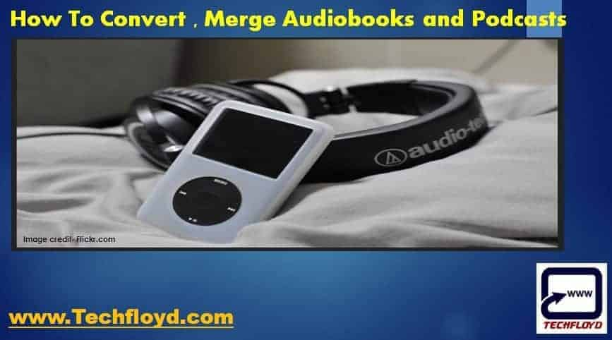 How To Convert ,Merge Audiobooks And Podcasts With Audio Convert Merge Free