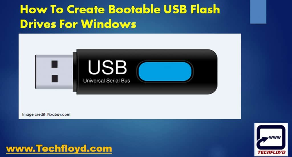 How To Create Bootable USB Flash Drives For Windows