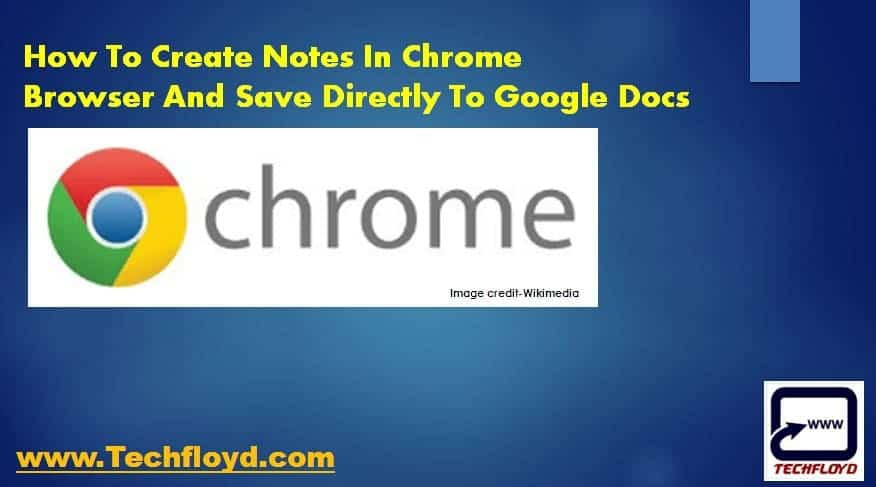 How To Create Notes In Chrome Browser And Save Directly To Google Docs