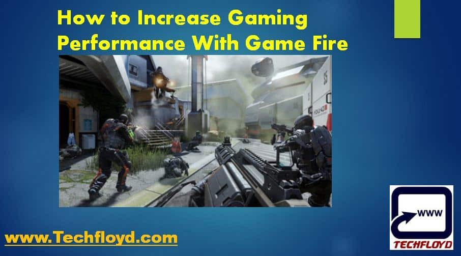 How to Increase Gaming Performance With Game Fire