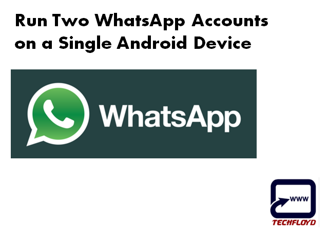 How To Run Two WhatsApp Accounts on a Single Android Device