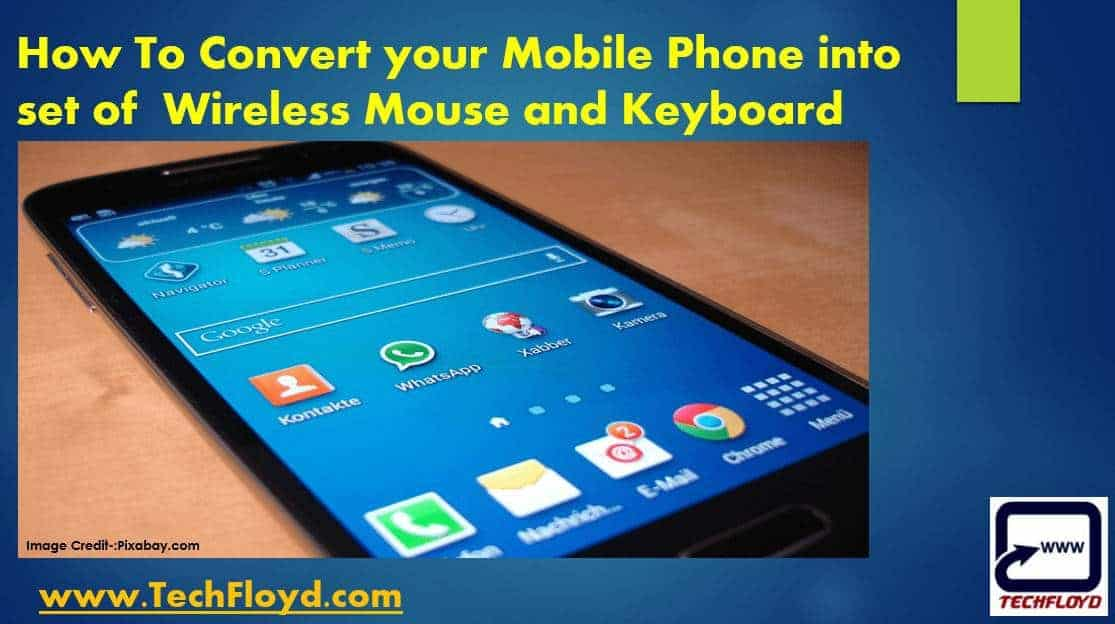 How To Convert your Mobile Phone into set of Wireless Mouse and Keyboard