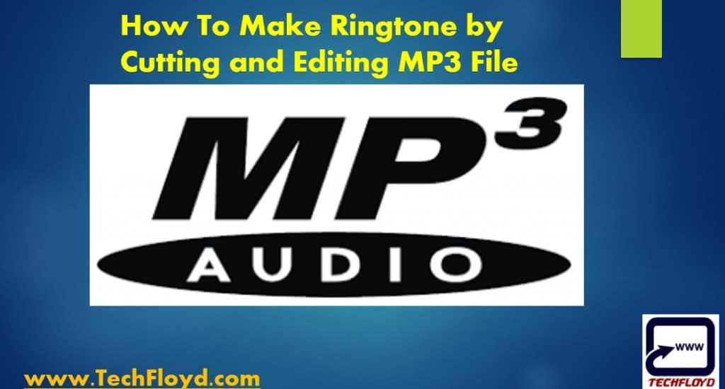 How To Make Ringtone by Cutting and Editing MP3 File