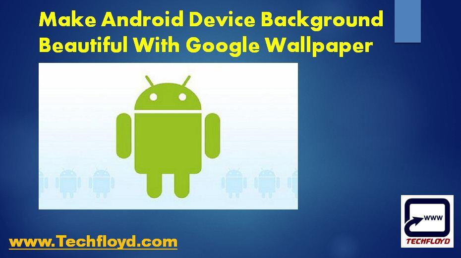 Googles Wallpaper App Brings Beautiful Backgrounds To Your