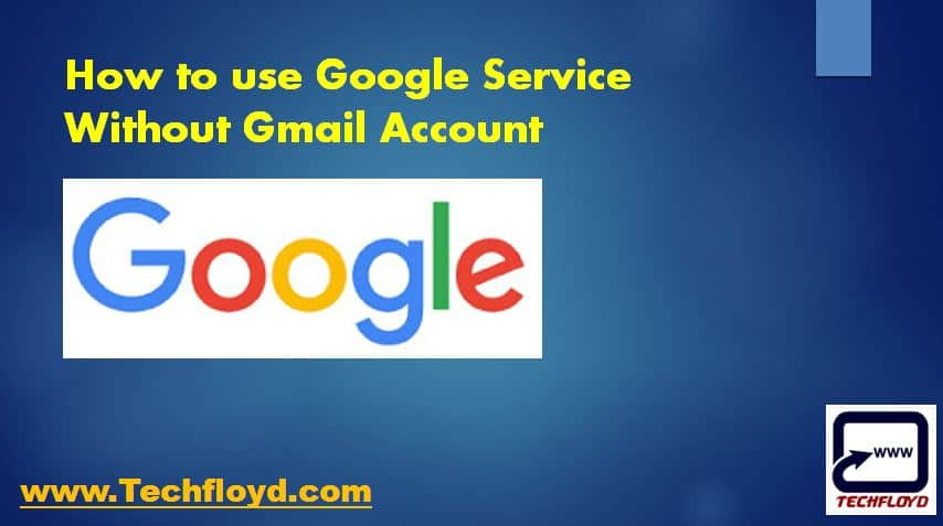 How to use Google Service Without Gmail Account