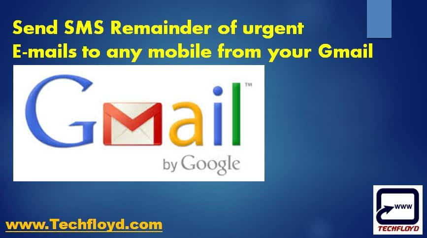 Send SMS Remainder of urgent E-mails to any mobile from your Gmail