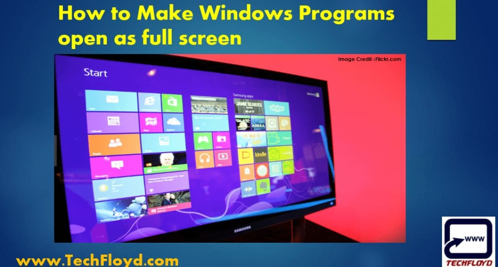 How to Make Windows Programs open as Full Screen