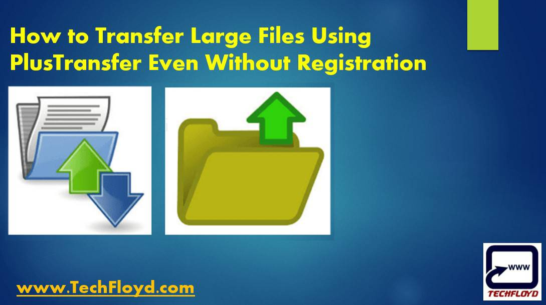 How to Transfer Large Files Using PlusTransfer Even Without Registration