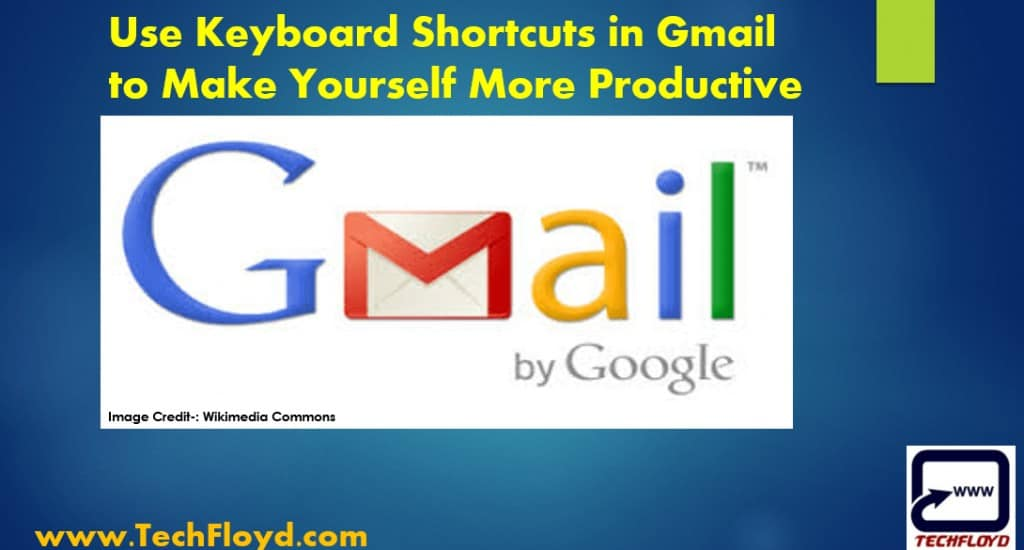 Use Keyboard Shortcuts in Gmail to Make Yourself More Productive