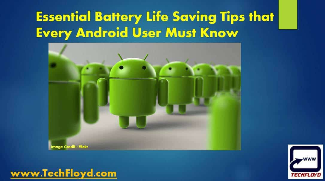 Essential Battery Life Saving Tips that Every Android User Must Know