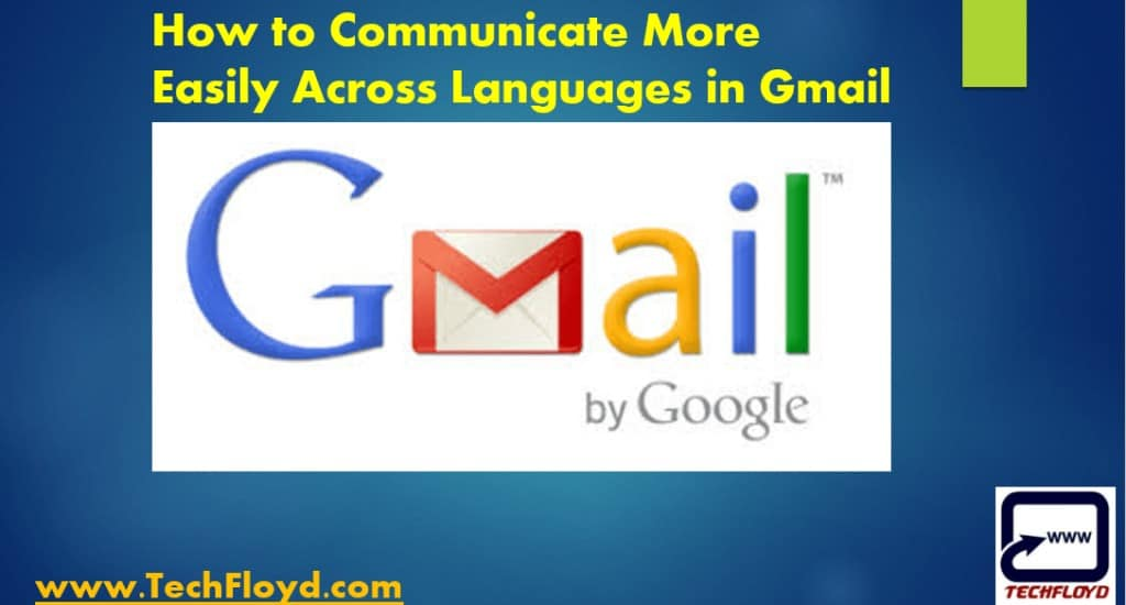 How to Communicate More Easily Across Languages in Gmail