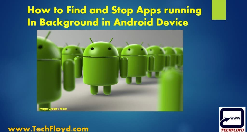 How to Find and Stop Apps running In Background in Android Device
