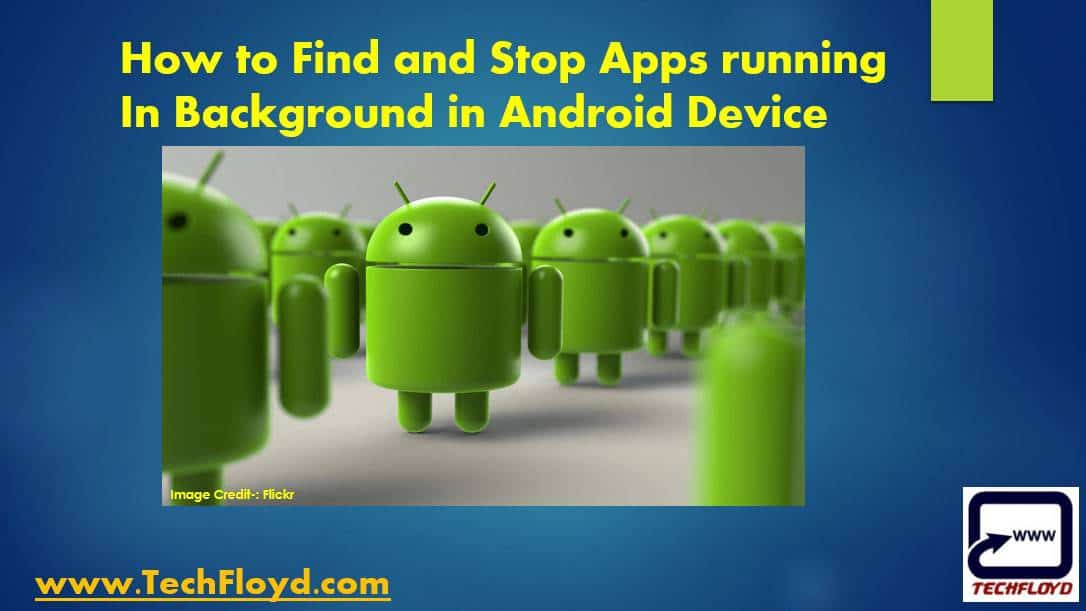How to Find and Stop Apps running In Background on Android Device