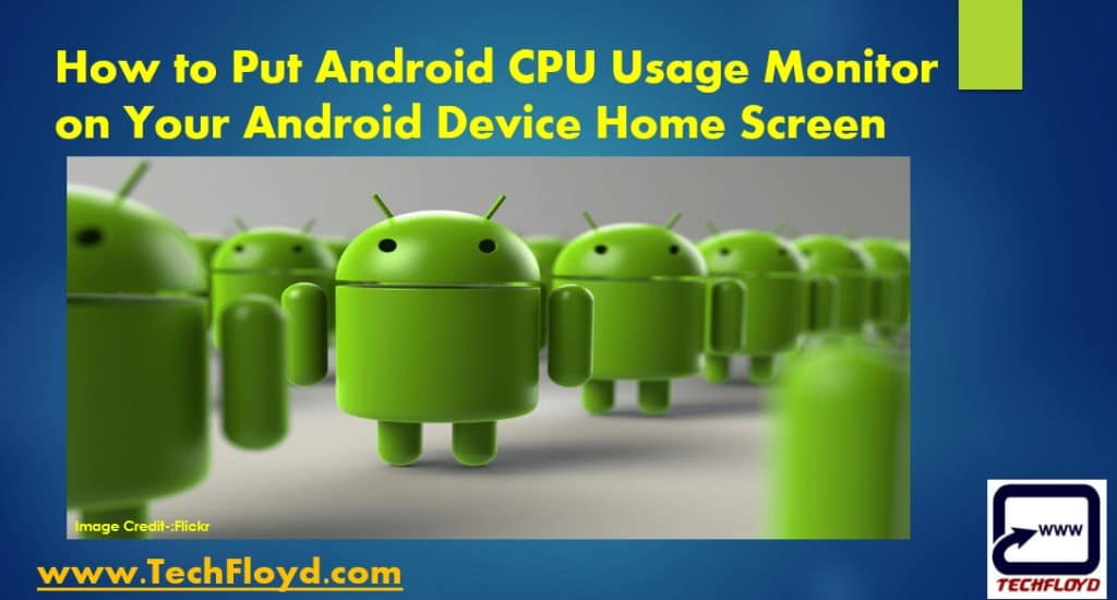 How to Put Android CPU Usage Moniter on Your Android Device Home Screen