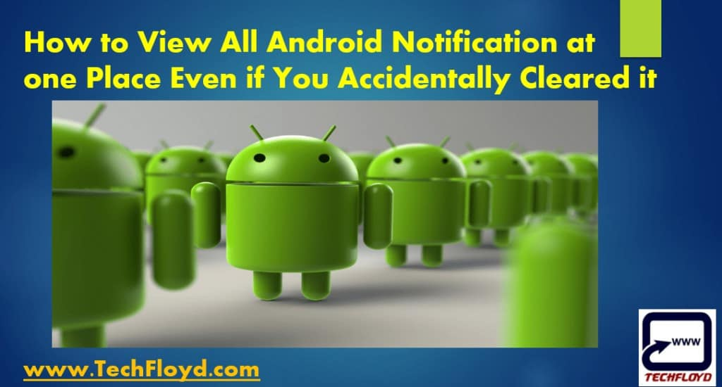 How to View All Android Notification at one Place Even if You Accidentally Cleared it