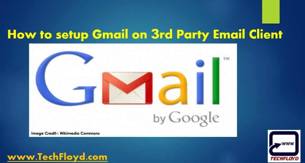 How to setup Gmail on 3rd Party Email Client
