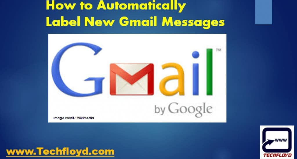 How to Automatically Label New Gmail Messages