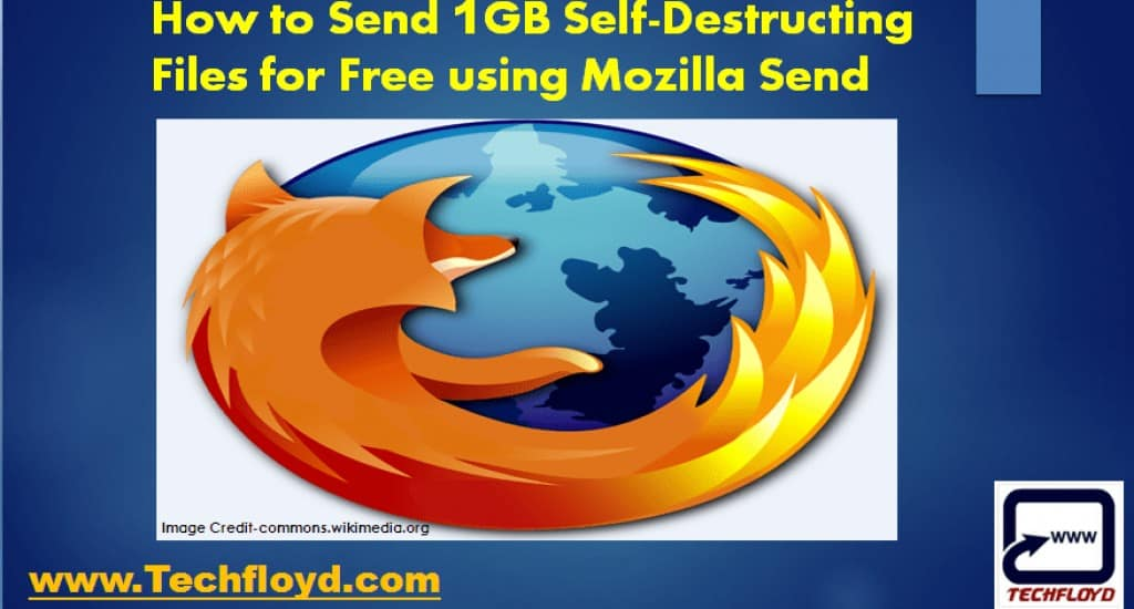 How to Send 1GB Self-Destructing Files for Free using Mozilla Send