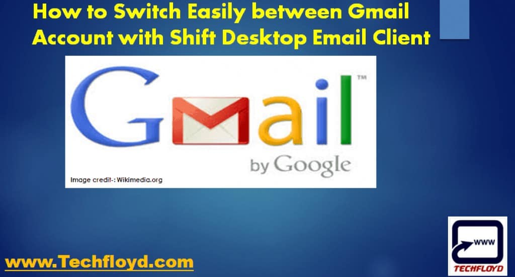 How to Switch Easily between Gmail Account with Shift Desktop Email Client