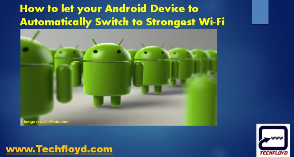 How to let your Android Device to Automatically Switch to Strongest Wi-Fi Signal