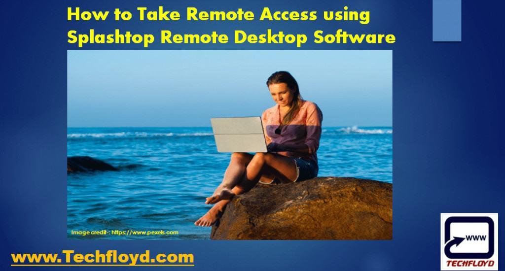 How to Take Remote Access using Splashtop Remote Desktop Software