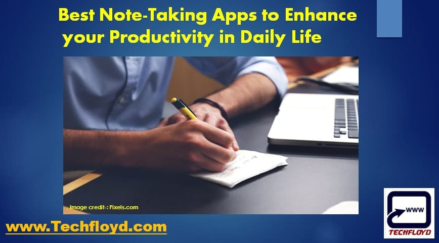 Best Note-Taking Apps to Enhance your Productivity in Daily Life